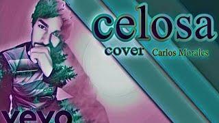 Lele Pons-Celosa / Cover  (Oficial Video Miusic) Carlos Morales