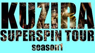 "KUZIRA -Superspin Tour Season 1 ""Look Ahead"""