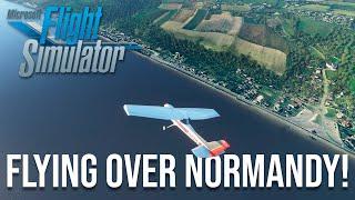 FLYING OVER NORMANDY! - WW2 ICONIC BEACHES 🇫🇷 | Microsoft Flight Simulator 2020