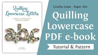 Quilling Lowercase Letters Abc Alphabet Pattern Templates And Tutorial