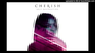 Cherish - Self Destruction ( NEW RNB SONG MARCH 2017 )