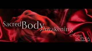 What Is Sacred Body Awakening? Part 2