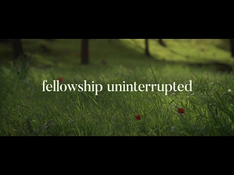 Fellowship Uninterrupted