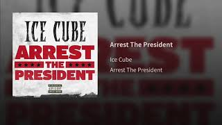 Arrest The President 👮♀️  Ice Cube (1 Hour Loop)