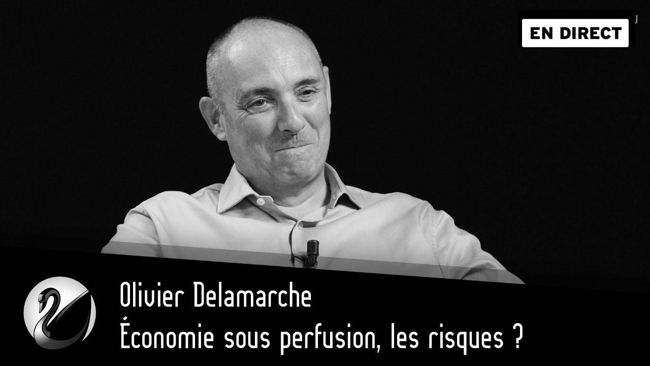 Olivier Delamarche : Économie sous perfusion, les risques ?