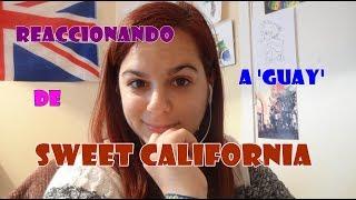 Reaccionando A 'GUAY' De Sweet California