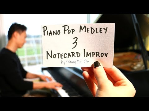 Piano Pop Medley 3: Notecard Improv - YoungMin You
