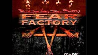 Fear Factory - Bite The Hand That Bleeds