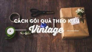 DYi - Cách gói quà theo kiểu Vintage