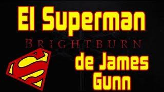 BRIGHTBURN - El Superman de James Gunn