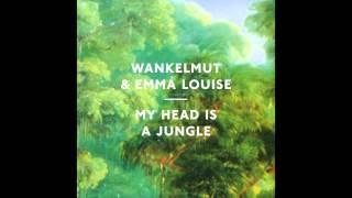 Wankelmut & Emma Louise - My Head Is A Jungle (Gui Boratto Remix - Short Edit)
