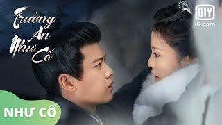 Như Cố - Trương Bích Thần | Trường An Như Cố OST | iQiyi Vietnam
