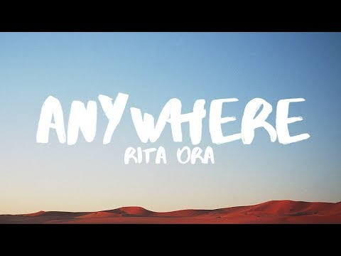 Rita Ora - Anywhere (Lyrics) Mp3