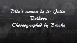 Didn't wanna do it (Julia Volkova) Choreographed by Brooke