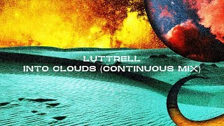 Luttrell - Into Clouds (Continuous Mix)