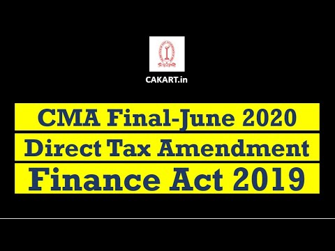 CMA Final Direct Tax Amendment Finance Act 2019 Applicable for June 2020 Exams
