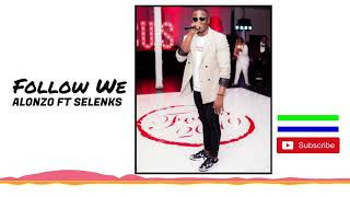 Alonzo ft Selenks - Follow We (Official Audio 2019) 🇸🇱