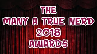 The Many A True Nerd 2018 Awards