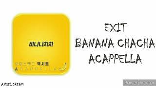"EXIT (엑시트) ""BANANA CHACHA ACAPPELLA (바나나차차 아카펠라)"" LYRICS (HAN/ROM/ENG/가사)"