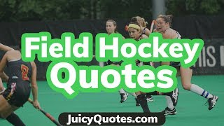 Top 15 Field Hockey Quotes And Sayings 2020 - (If You Love To Play Field Hockey)