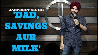 Dad,Savings aur Milk | Jaspreet Singh Stand-Up Comedy
