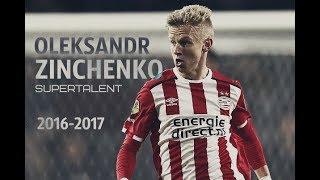 Oleksandr Zinchenko 2016-2017 | The Great Ukrainian Talent