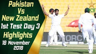 Pakistan Vs New Zealand | Highlights | 1st Test Day 3 | 18 November 2018 | PCB