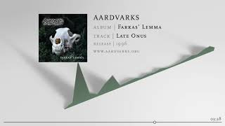 AARDVARKS – Late Onus