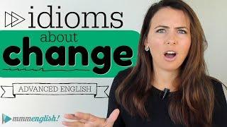 Advanced Vocabulary   5 English idioms about CHANGE