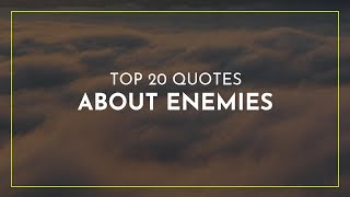 TOP 20 Quotes About Enemies ~ Motivational Quotes ~ Trendy Quotes