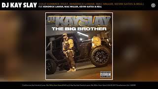 DJ Kay Slay - Cold Summer (feat. Kendrick Lamar, Mac Miller, Kevin Gates) (Audio)