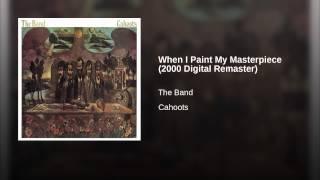 When I Paint My Masterpiece (2000 Digital Remaster)