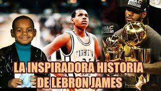 La Inspiradora Historia  De Lebron James Y Todo Lo Que Sufrió Para Llegar A La NBA