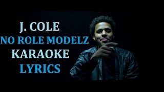 J. COLE   NO ROLE MODELZ KARAOKE COVER LYRICS