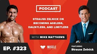Strauss Zelnick on Becoming Ageless, Dauntless, and Limitless