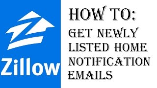 How To Get Newly Listed Home Notification Emails on Zillow - Zillow.com Walkthrough