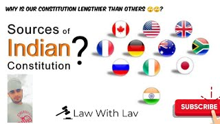 SOURCES OF INDIAN CONSTITUTION | WHY IS INDIAN CONSTITUTION  WORLD'S  LENGTHIEST  CONSTITUTION ?