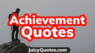 Top 15 Achievement Quotes And Sayings 2020 - (Start To Achieve More)
