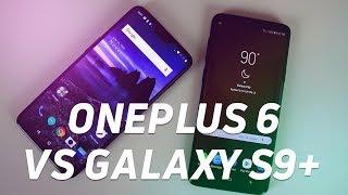 OnePlus 6 vs Samsung Galaxy S9+!