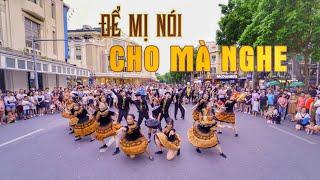 [QUẨY DÂN TỘC CỰC SUNG TRÊN PHỐ ĐI BỘ] ĐỂ MỊ NÓI CHO MÀ NGHE - HOÀNG THÙY LINH Dance Cover by C.A.C
