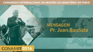 CONAMPE 2016: Pr. Juan Bautista   Sábado Noite