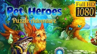 Pet Heroes: Puzzle Adventure Game Review 1080P Official Game Garden Adventure 2016