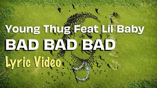 Young Thug   Bad Bad Bad Feat Lil Baby (LYRICS) | So Much Fun