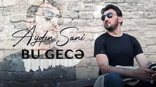Aydın Sani - Bu gecə