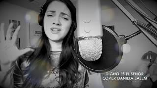 Digno es el senor cover Daniela Salem