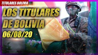 🔴 LOS TITULARES DE BOLIVIA 🇧🇴 6 DE AGOSTO 2020 [ NOTICIAS DE BOLIVIA ] 👈