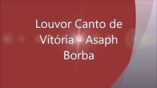 Louvor Canto De Vítória   Asaph Borba