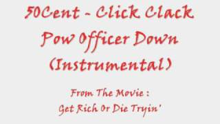 50 Cent - Click Clack Pow Officer Down ( Instrumental )
