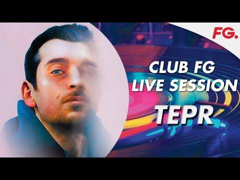 TEPR | LIVE | CLUB FG | DJ MIX | RADIO FG