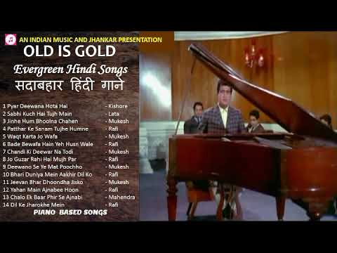 OLD IS GOLD  - Evergreen Hindi Songs - सदाबहार हिंदी गाने - Sad Songs II Piano Based Songs II 2019